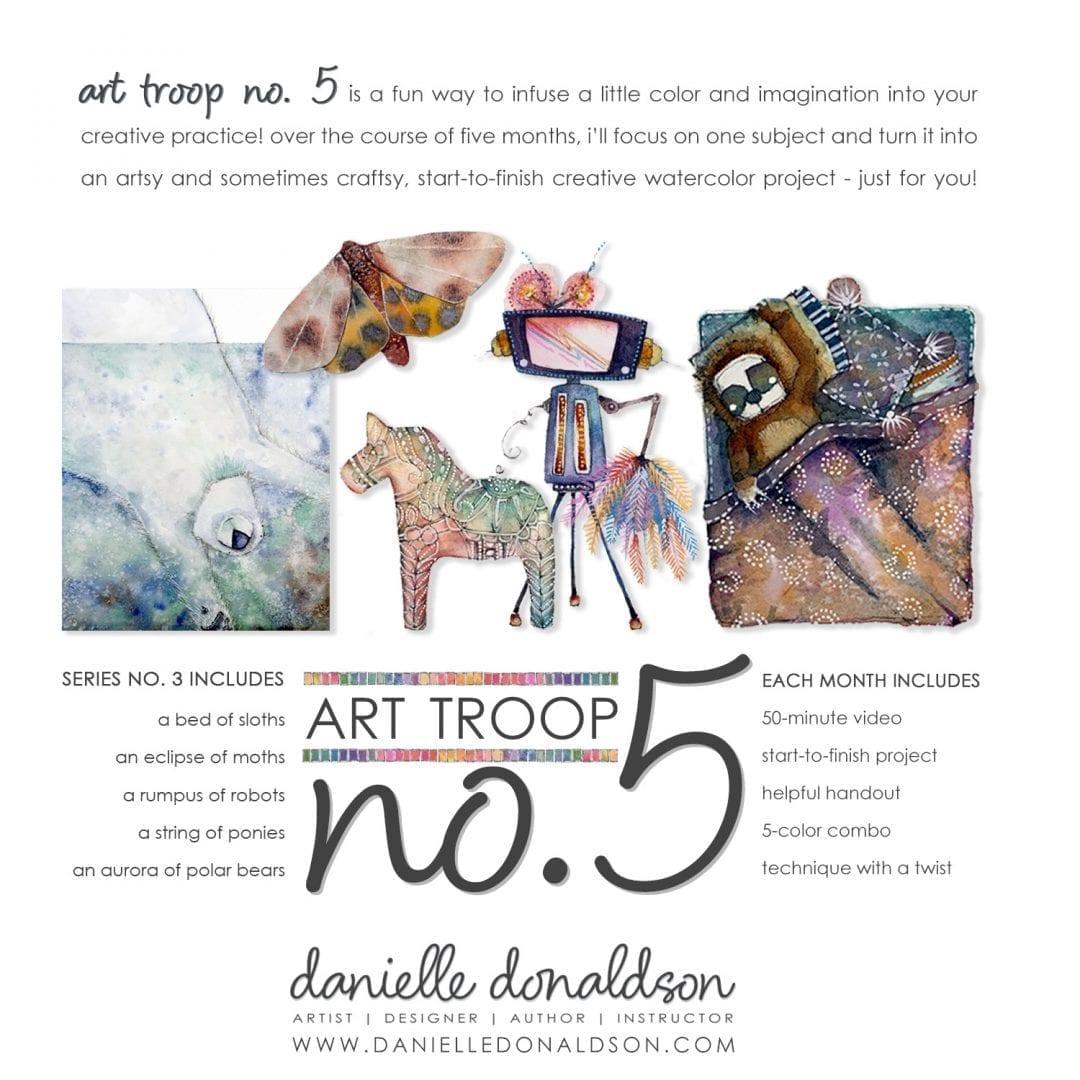 art troop no 5 series no 3 online workshop danielle donaldson. Black Bedroom Furniture Sets. Home Design Ideas